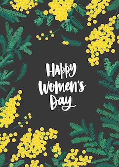 Modèle de carte de voeux pour la journée des femmes avec lettrage écrit avec une police élégante, des fleurs de mimosa jaune et des feuilles vertes