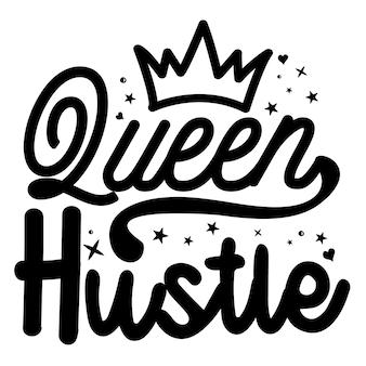 Modèle de citation de conception de vecteur premium de typographie queen hustle