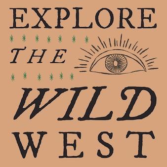 Modèle de médias sociaux vintage avec illustration des yeux, explorez l'ouest sauvage
