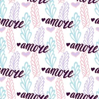 Modèle sans couture de vecteur avec lettrage mot italien amore - love. fond de la saint-valentin. illustration florale romantique pour impression, web