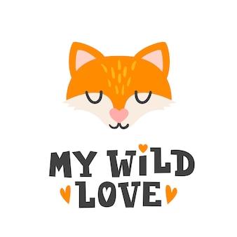 Mon amour sauvage. tête de renard et citation dessinée à la main romantique
