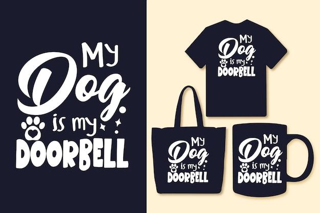 Mon chien est ma typographie de sonnette cite tshirt et marchandise
