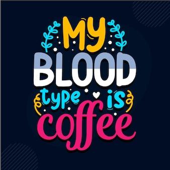 Mon groupe sanguin est le café conception de citations d'infirmière vecteur premium