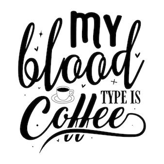 Mon groupe sanguin est le modèle de devis de conception de vecteur premium de typographie de café