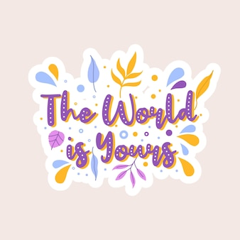 Le monde est à vous modèle d'affiche de citation de motivation créative inspirante. arrière-plan de conception de bannière de typographie vectorielle.