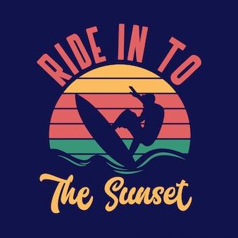 Montez dans la typographie de citation de surf au coucher du soleil avec illustration vintage