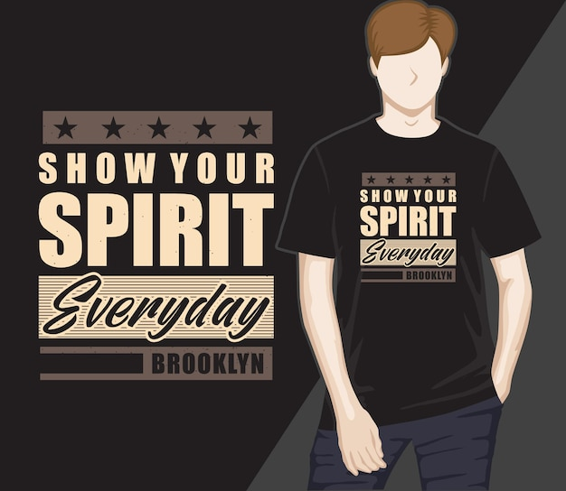Montrez votre esprit de conception de t-shirt de typographie de tous les jours