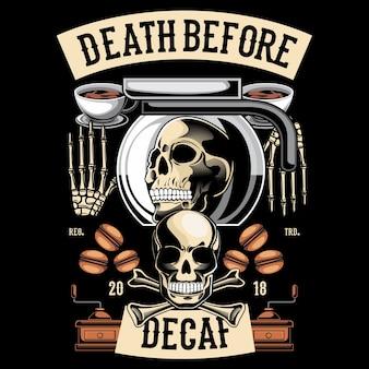 La mort avant le décaféiné