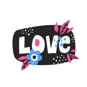 Mot d'amour, style découpé avec décoration florale. lettrage vectoriel dessiné à la main pour t-shirt, carte postale, saint-valentin.