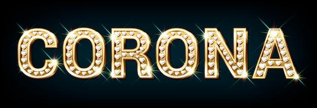 Mot corona composé de lettres en or avec diamants en forme de coeur.