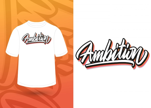 Mot de motivation d'ambition lettrage à la main, conception de t-shirt