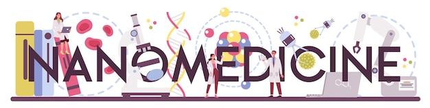 Mot typographique de la nanomédecine. les scientifiques travaillent au laboratoire sur les nanotechnologies. la nanomédecine applique les connaissances de la biotechnologie pour guérir et prévenir le traitement. illustration vectorielle.