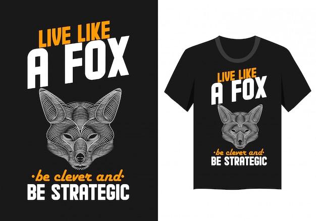 Motif de lettrage pour t-shirt: vivez comme un renard, soyez malin et stratégique