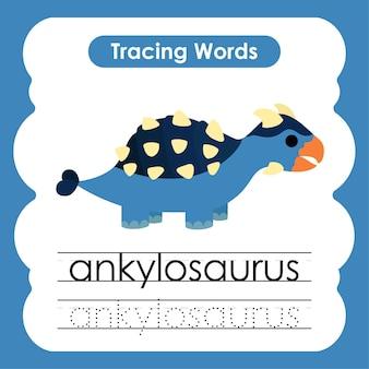 Mots pratiques d'écriture alphabet de dinosaure traçant un ankylosaure
