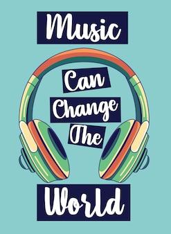 La musique peut changer le monde. inscription avec un casque