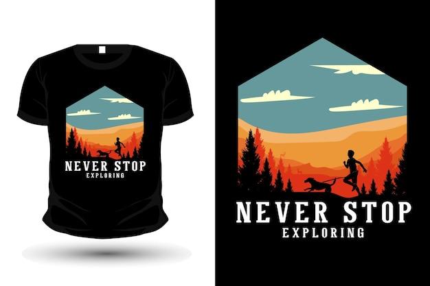 N'arrêtez jamais d'explorer la conception de maquette de t-shirt silhouette