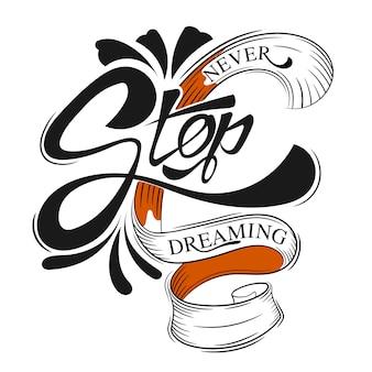 N'arrêtez jamais de rêver