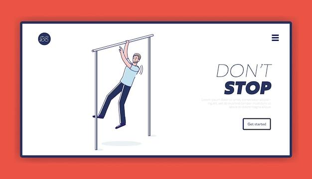 N'arrêtez pas la page de destination du modèle de motivation sportive avec un homme fatigué tirant sur la barre