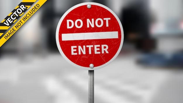 N'entrez pas de panneau de signalisation sur fond flou