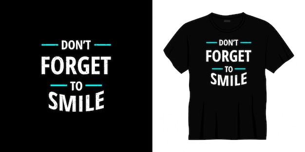 N'oubliez pas de sourire conception de t-shirt typographie