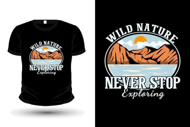 La nature sauvage n'arrête jamais d'explorer la conception de t-shirt illustration dessinée à la main