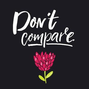 Ne comparez pas les affiches et les cartes de citation de motivation d'expression inspirante lettrage de brosse sur le noir