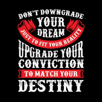 Ne dégrade pas ton rêve