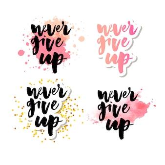 Ne jamais abandonner la citation de motivation. inscription écrite à la main.