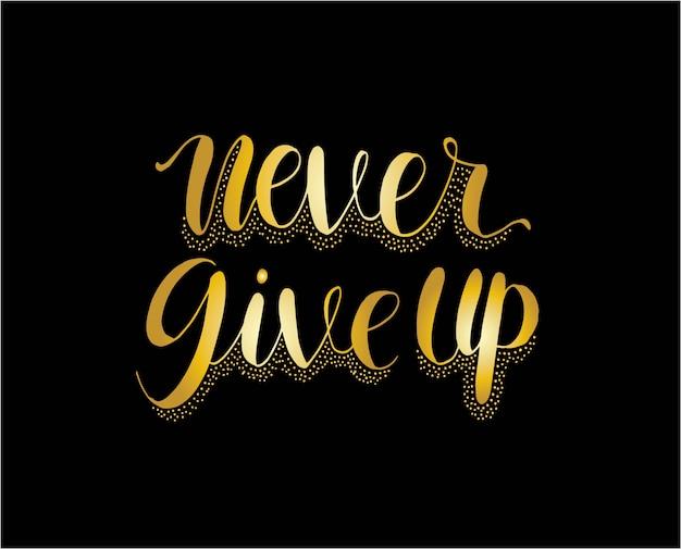Ne jamais abandonner la citation de motivation
