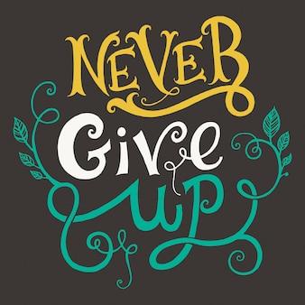'ne jamais abandonner' citation