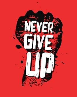 Ne jamais abandonner le concept d'affiche de motivation.