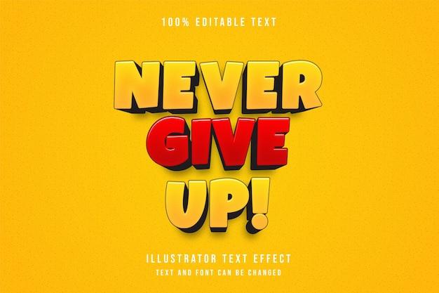 Ne jamais abandonner!, effet de texte modifiable 3d dégradé jaune motif orange rouge style bande dessinée moderne