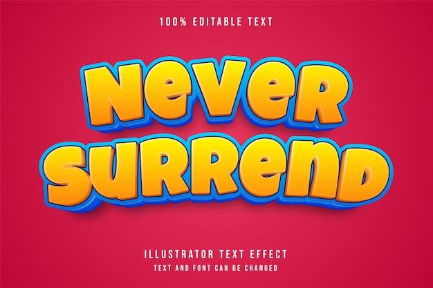 Ne jamais abandonner, effet de texte modifiable 3d style bleu dégradé jaune