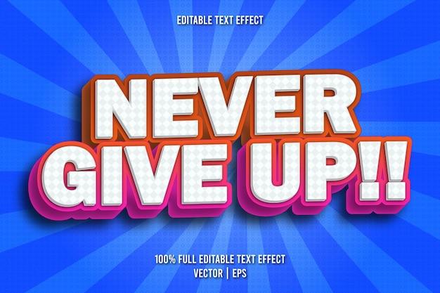 Ne jamais abandonner!! style bande dessinée à effet de texte modifiable