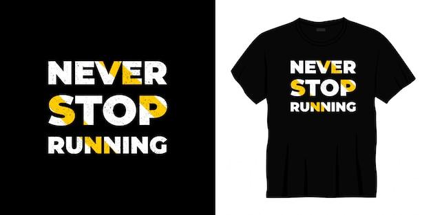 Ne jamais arrêter de courir la conception de t-shirt typographie