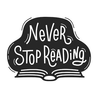 Ne jamais arrêter de lire la citation avec un livre ouvert. illustration avec une phrase dessinée à la main