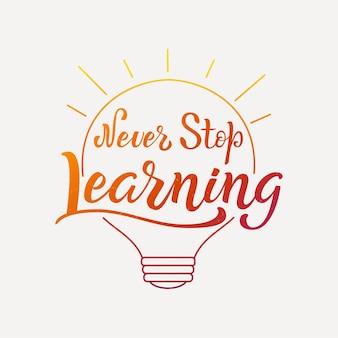 Ne jamais cesser d'apprendre