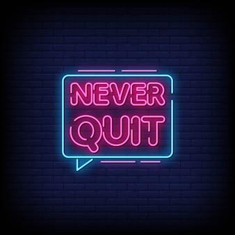 Ne jamais quitter le texte de style enseignes au néon