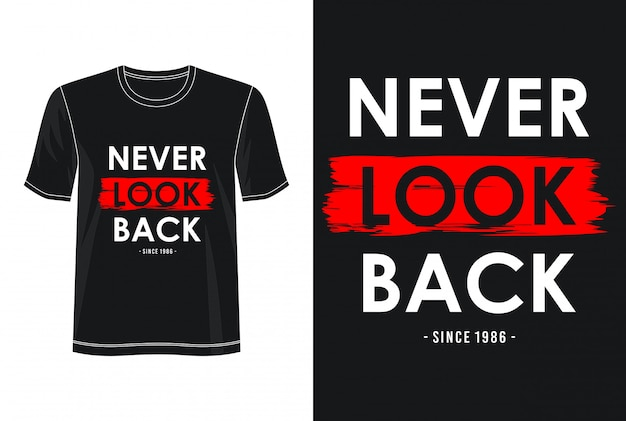 Ne jamais regarder en arrière la typographie pour le t-shirt imprimé