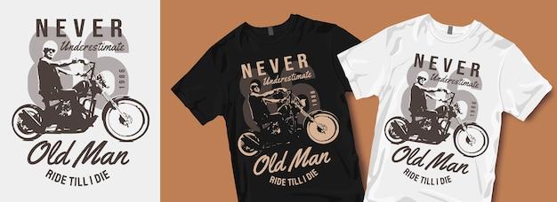 Ne jamais sous-estimer le vieil homme t-shirt