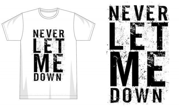 Ne me laisse jamais tomber typographie pour t-shirt imprimé