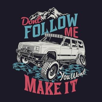 Ne me suivez pas, vous ne le ferez pas citations offroad disant adventure explorer