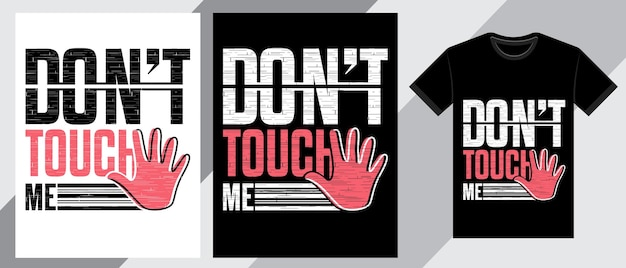 Ne me touchez pas la conception de t-shirt typographie