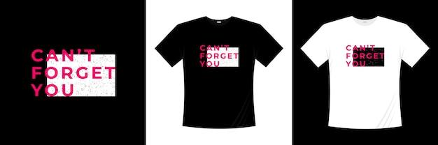 Ne peut pas oublier la conception de t-shirt typographie