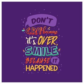 Ne pleure pas parce que c'est trop sourire parce que c'est arrivé affiche d'art d'affiche de typographie