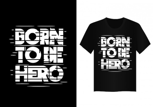 Né pour être héros lettrage conception de t-shirt