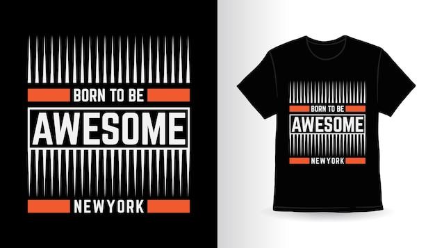 Né pour être une typographie moderne géniale pour la conception d'impression de t-shirt