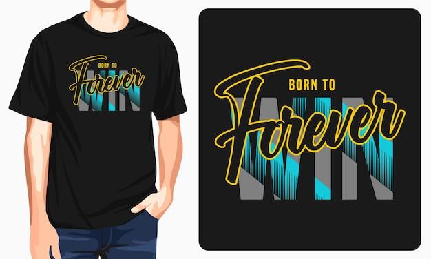 Né pour gagner pour toujours des t-shirts graphiques