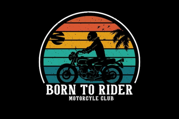 Né pour rider moto club design silhouette style rétro