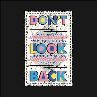 Ne regarde pas en arrière la conception graphique de slogan